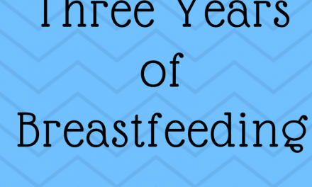 Three Years of Breastfeeding: And My Emotional Good-Bye