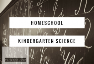 Homeschool Kindergarten Science