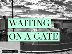 Waiting on a gate