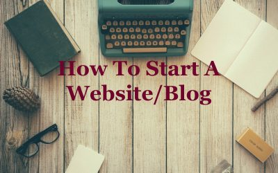 How to Start Your Own Website/Blog