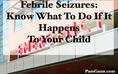 Febrile Seizures: Know What To Do