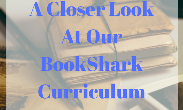 A Closer Look at our BookShark Curriculum