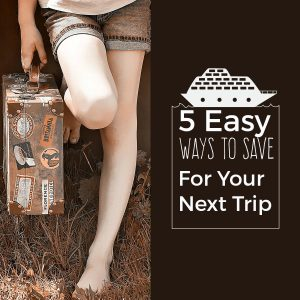 5 Easy Ways to Save Today for Travel